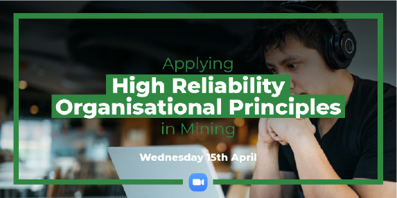 Applying High Reliability Organisational Principles in Mining Part 3