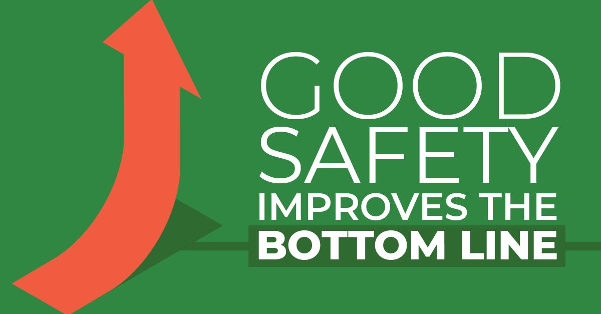 Safety Improves the Bottom Line