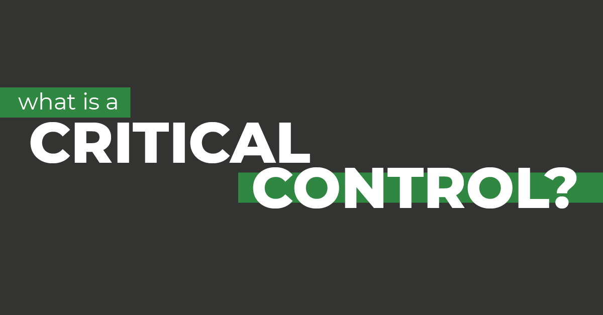 What is a critical control?