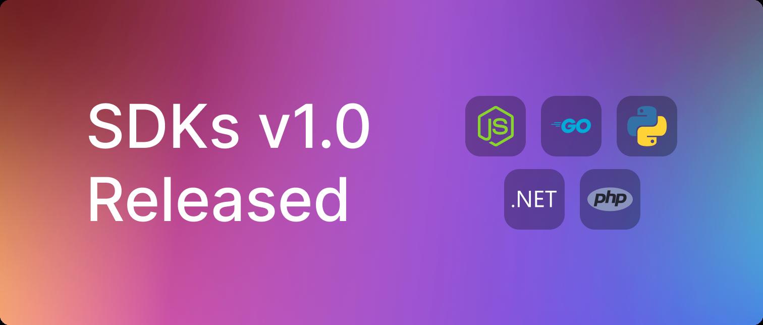 SDKs reach version 1.0