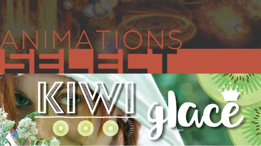 New Releases: Animations Select - Fire, Kiwi Glace