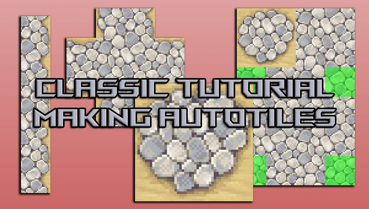 Classic Tutorial: Making an Autotile