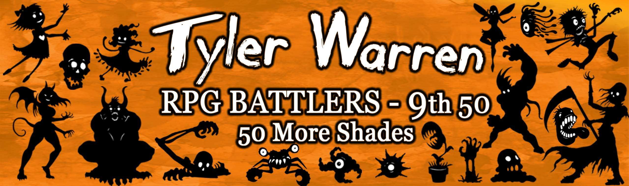 Tyler Warren RPG Battlers 9th 50 - 50 More Shades