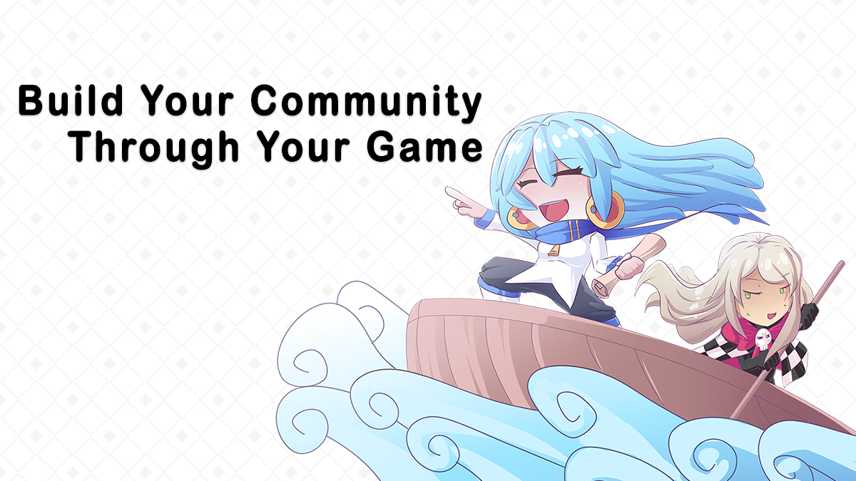 Build Your Community Through Your Game