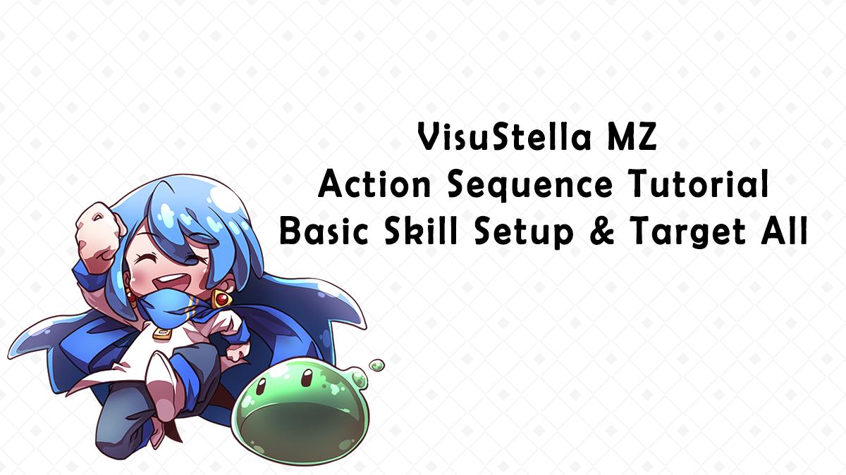 VisuStella MZ Action Sequence Series: Basic Skill Setup & Target All