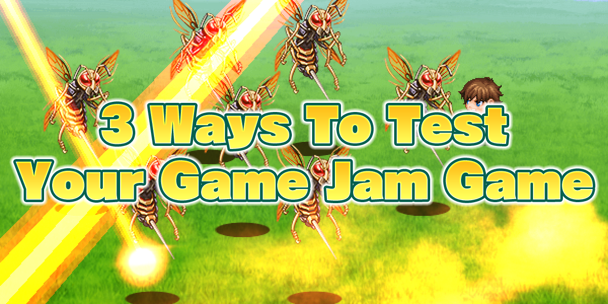 Touch the Stars Deadline Tomorrow! 3 Ways To Test Your Game Jam Game!