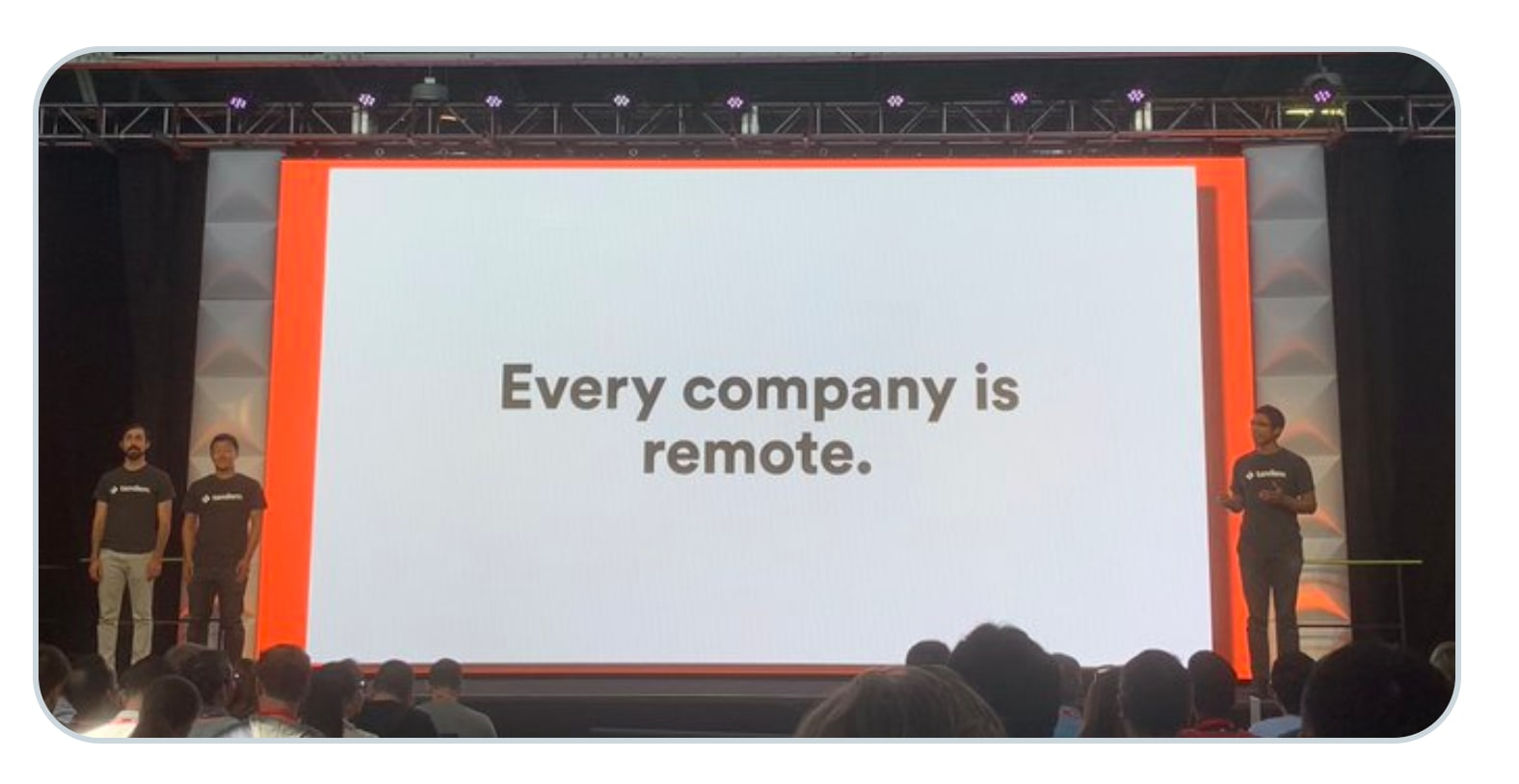 """Every company is remote"""