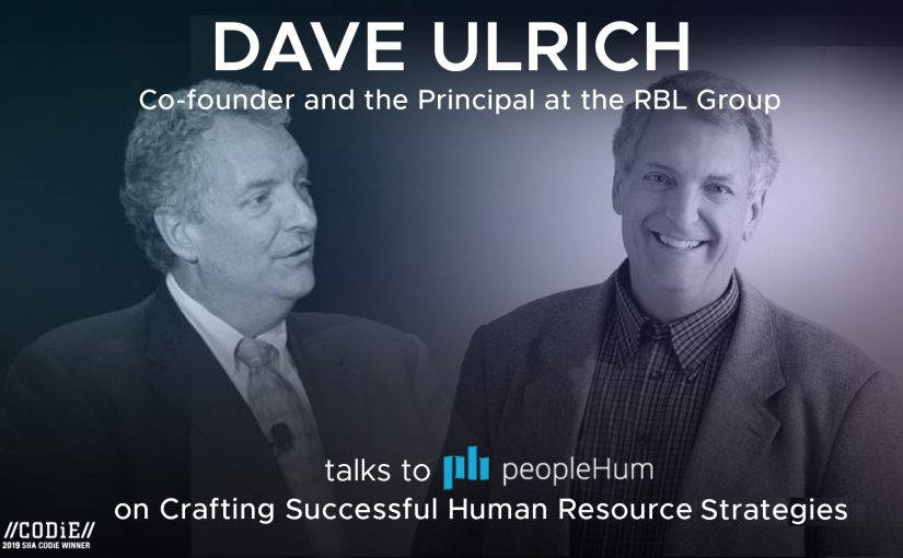 Crafting successful human resources strategies- Dave Ulrich [Interview]