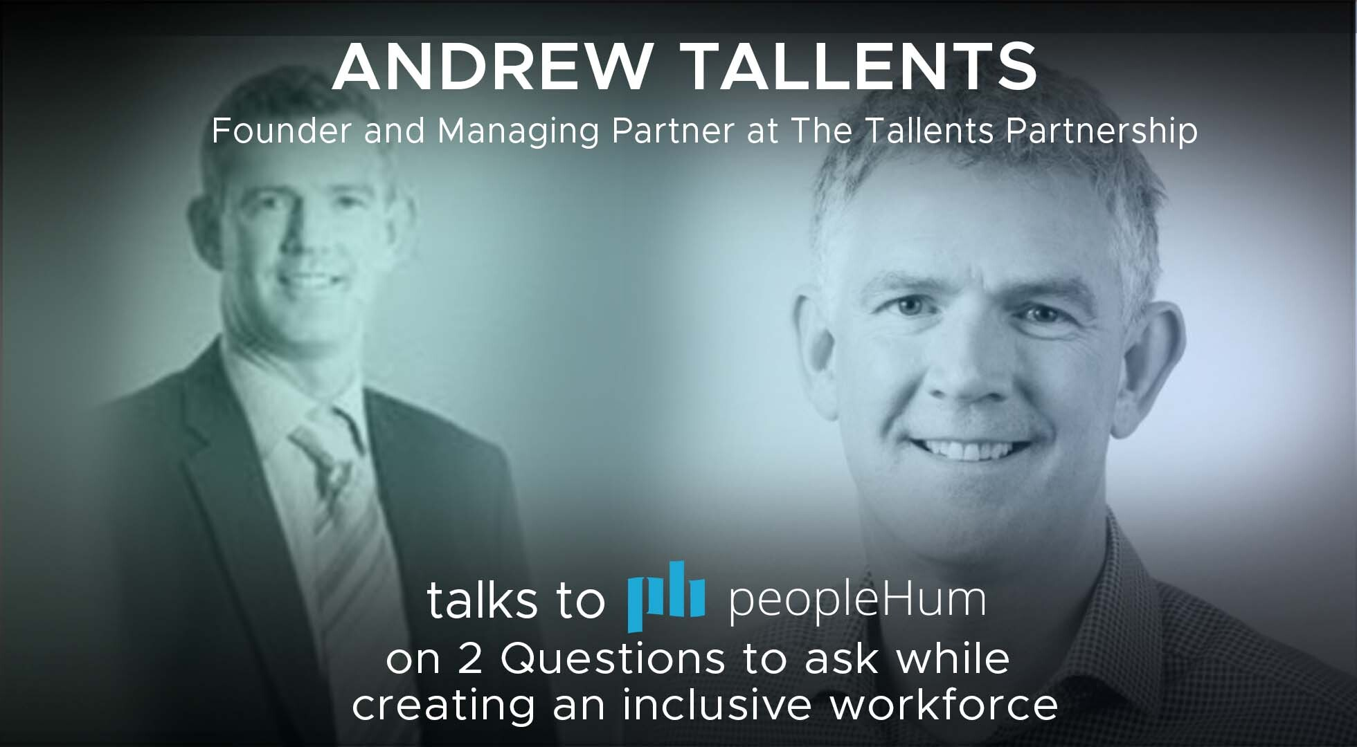 2 Questions to ask while creating an inclusive workforce  - Andrew Tallents [Interview]