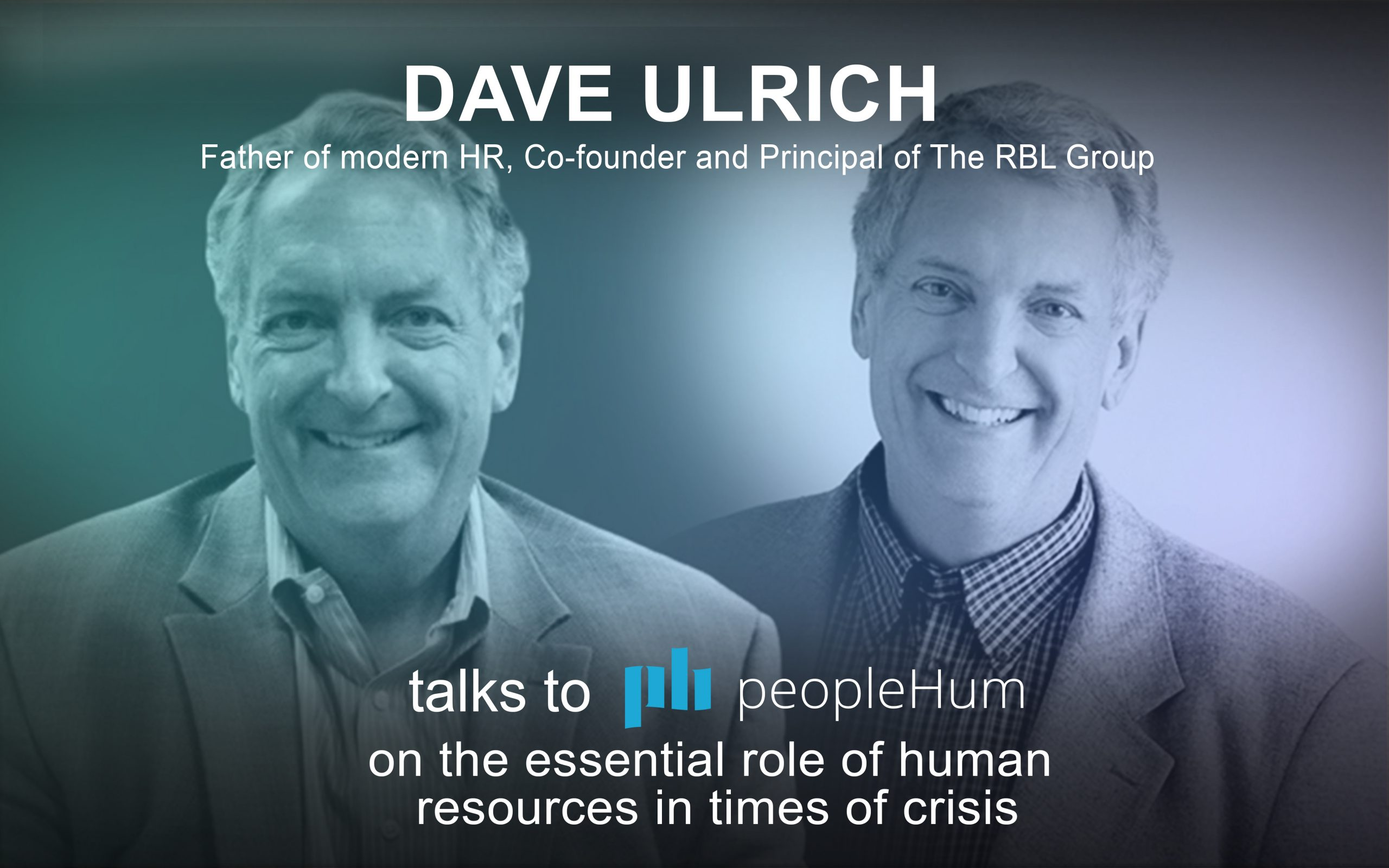 The essential role of human resources in times of crisis - Dave Ulrich [Interview]