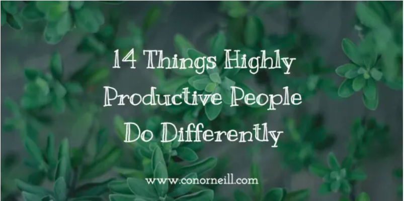 14 things highly productive people do differently | peopleHum