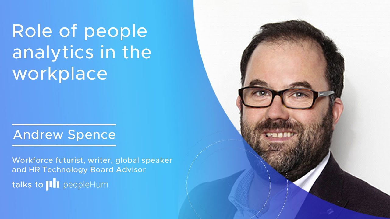 Role of people analytics in the workplace ft. Andrew Spence peopleHum