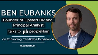 Shift in Candidate Experience ft. Ben Eubanks peopleHum