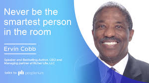 Never be the smartest person in the room ft. Ervin Cobb - peopleHum