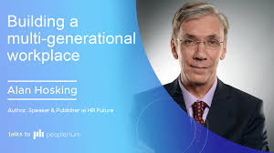 Building a multi-generational workplace ft. Alan Hosking peopleHum