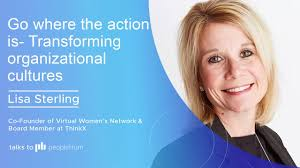 Go where the action is- Transforming organizational cultures ft. Lisa Sterling peopleHum