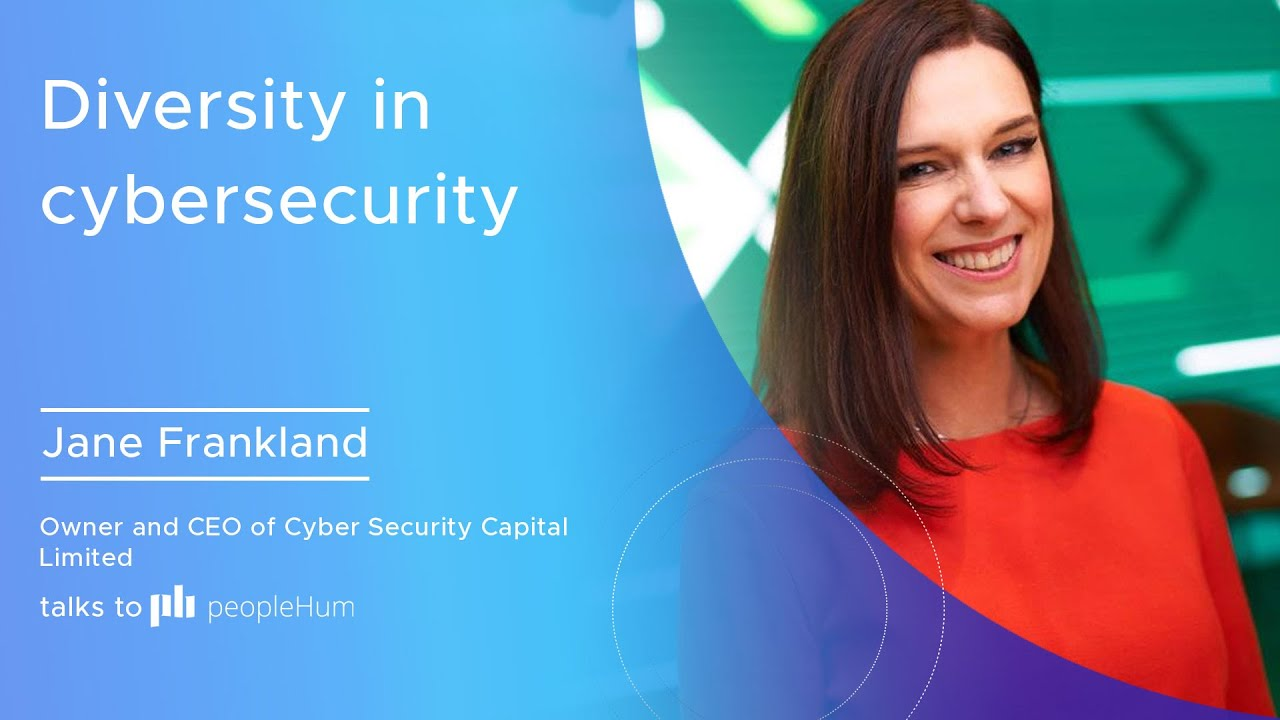 Diversity in cybersecurity ft. Jane Frankland peoplehum