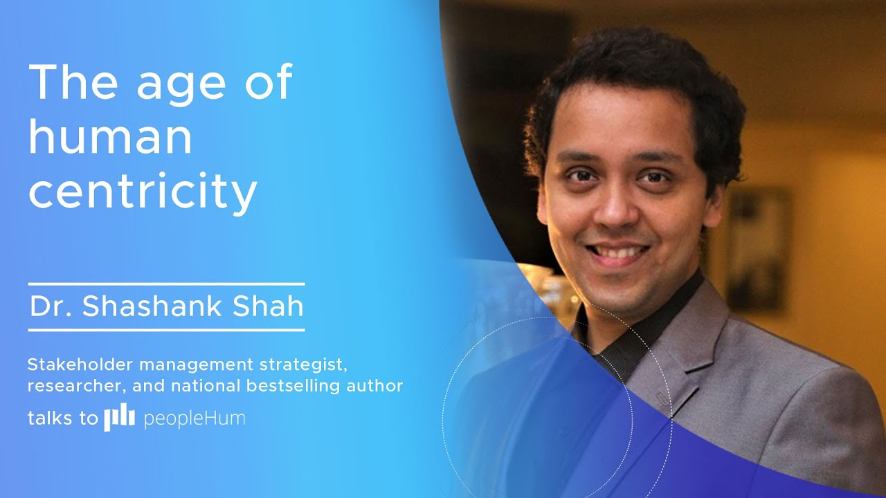 The age of human centricity ft. Dr. Shashank Shah peopleHum