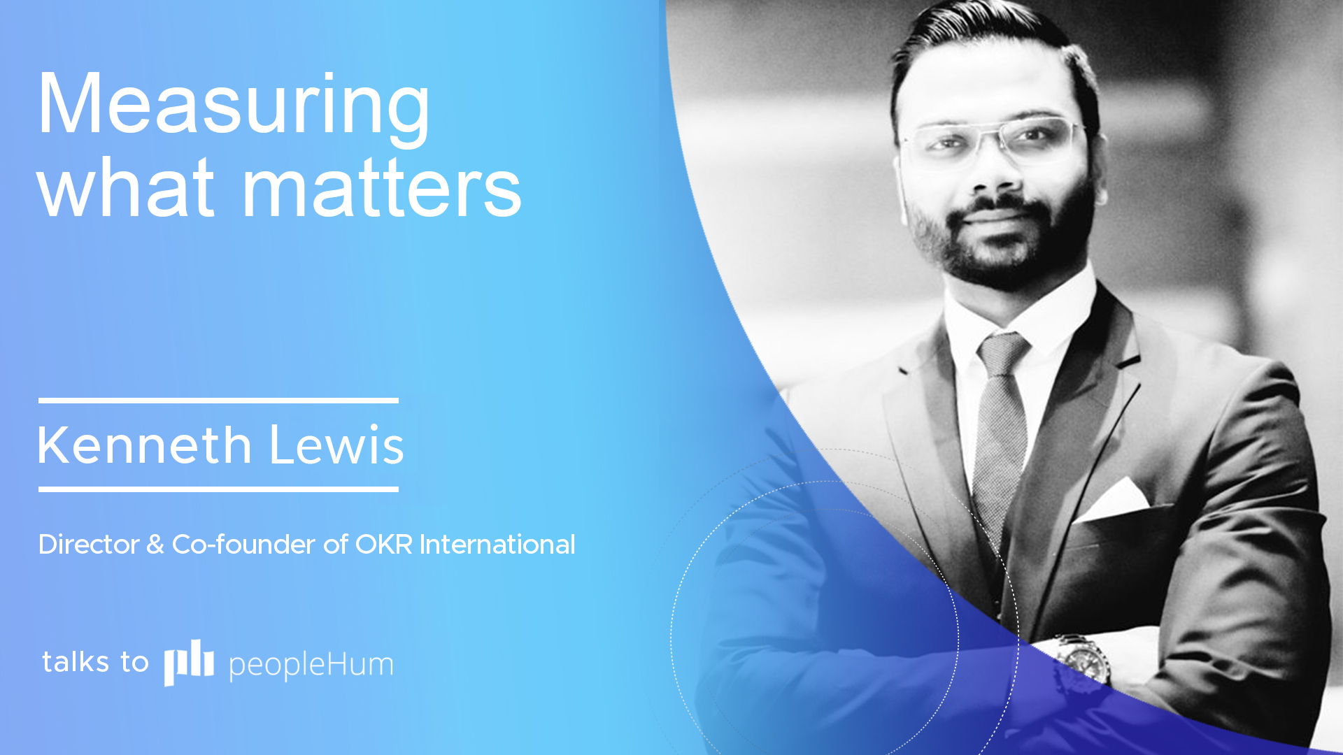 Measuring what matters ft. Kenneth Lewis