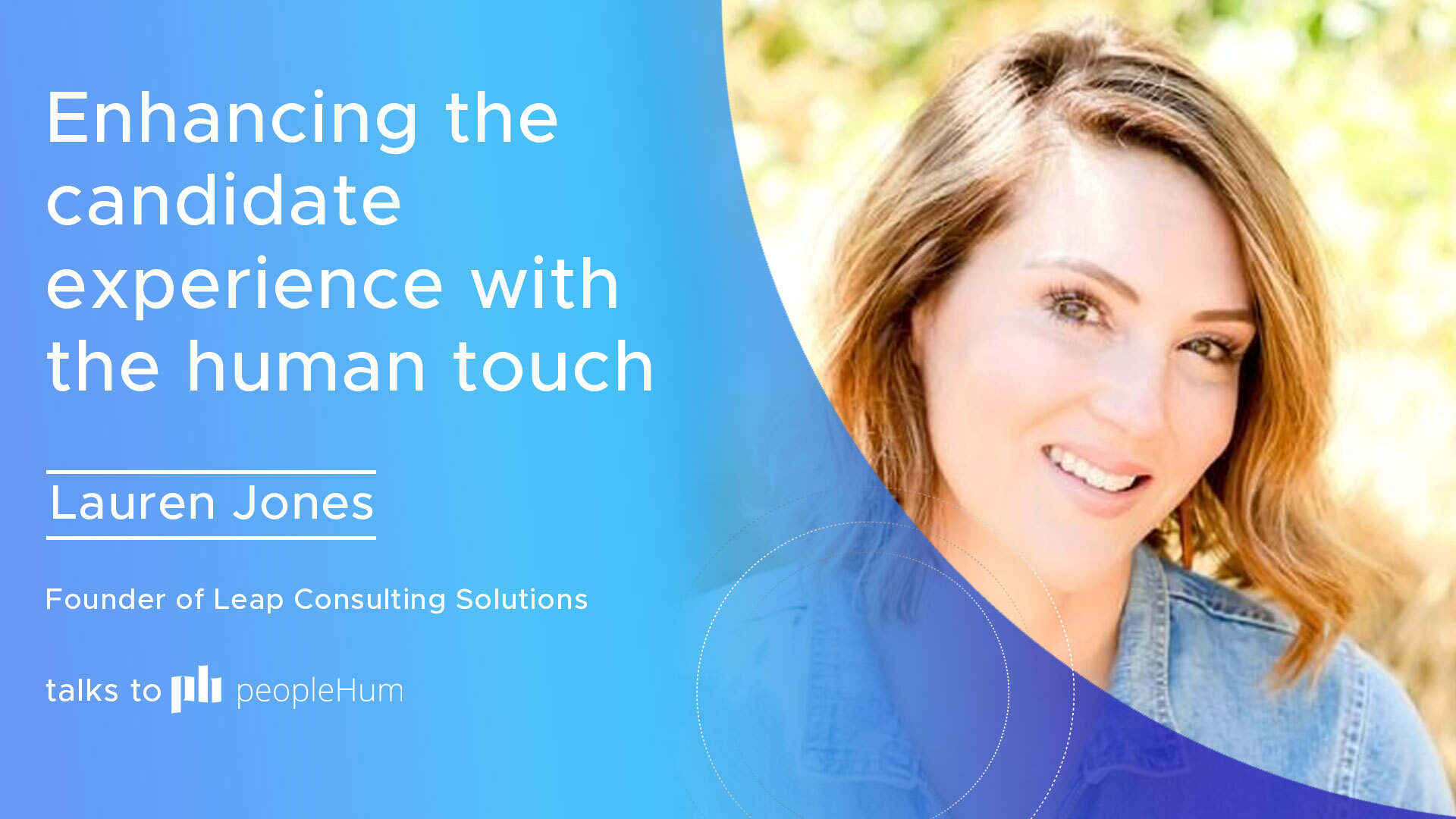 Enhancing the candidate experience with the human touch ft. Lauren Jones