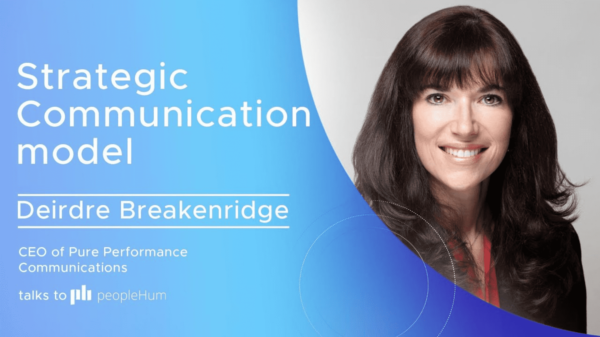 The Ultimate Communication Model for modern businesses - Deirdre Breakinridge [Interview]