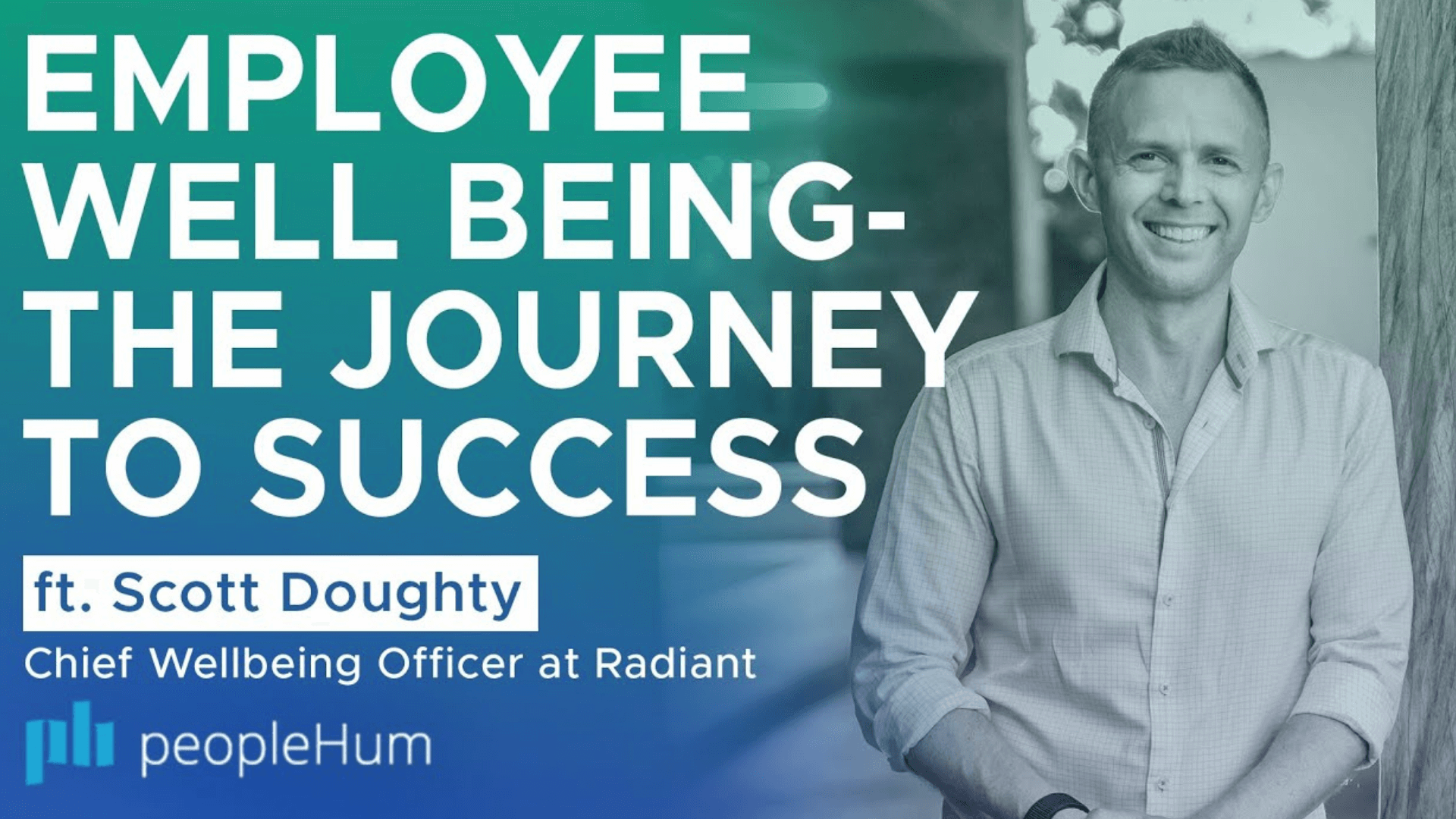 Employee well-being, the secret ingredient to a successful business - Scott Doughty [Interview]