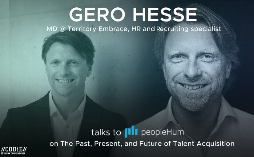 The past, present, and future of talent acquisition - Gero Hesse [Interview]