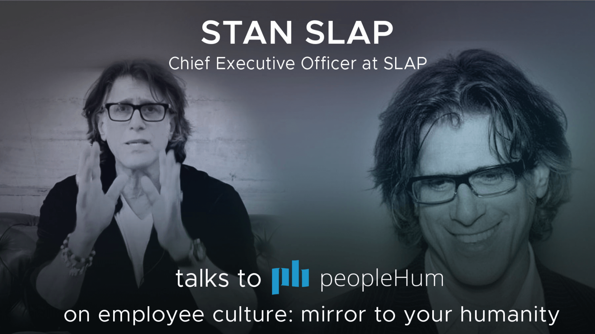 Employee culture: Mirror to your humanity - Stan Slap [Interview]