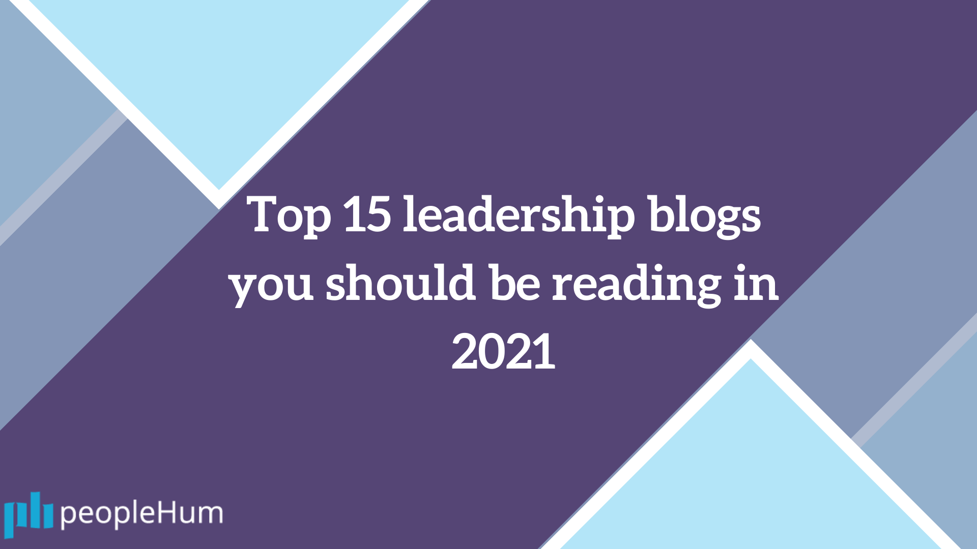 Top 15 leadership blogs you should be reading in 2021