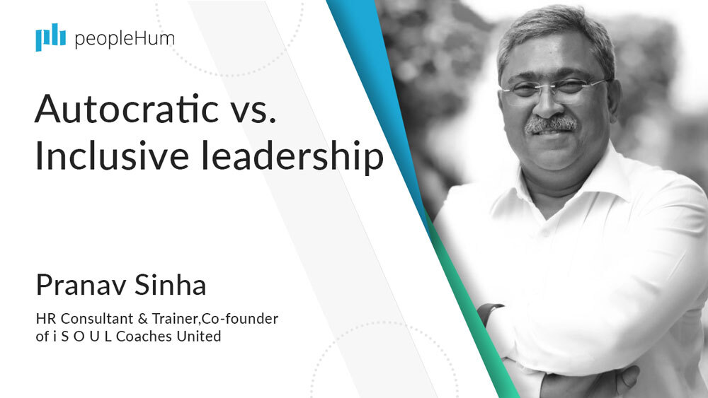 Autocratic vs Inclusive leadership | Pranav Sinha | peopleHum