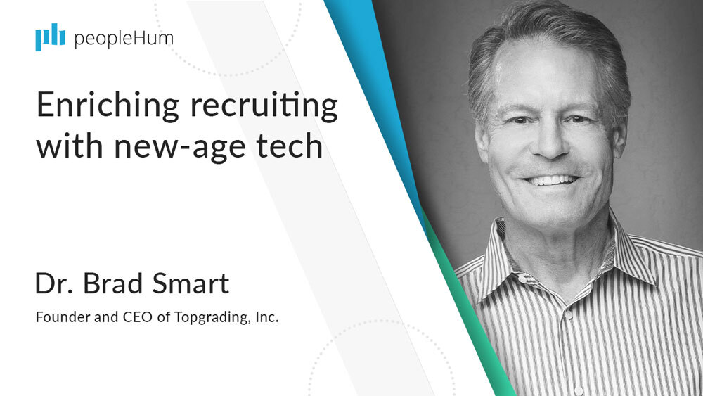 Enriching recruiting with new-age tech | Dr. Brad Smart | peopleHum