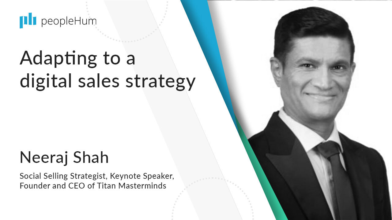 Adapting to a digital sales strategy | Neeraj Shah | peopleHum