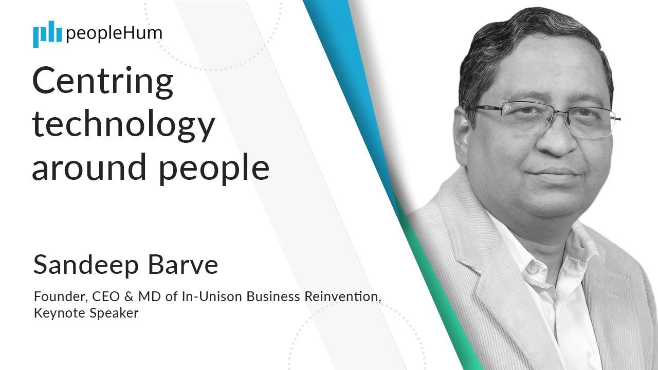 Centring technology around people | Sandeep Barve | peopleHum