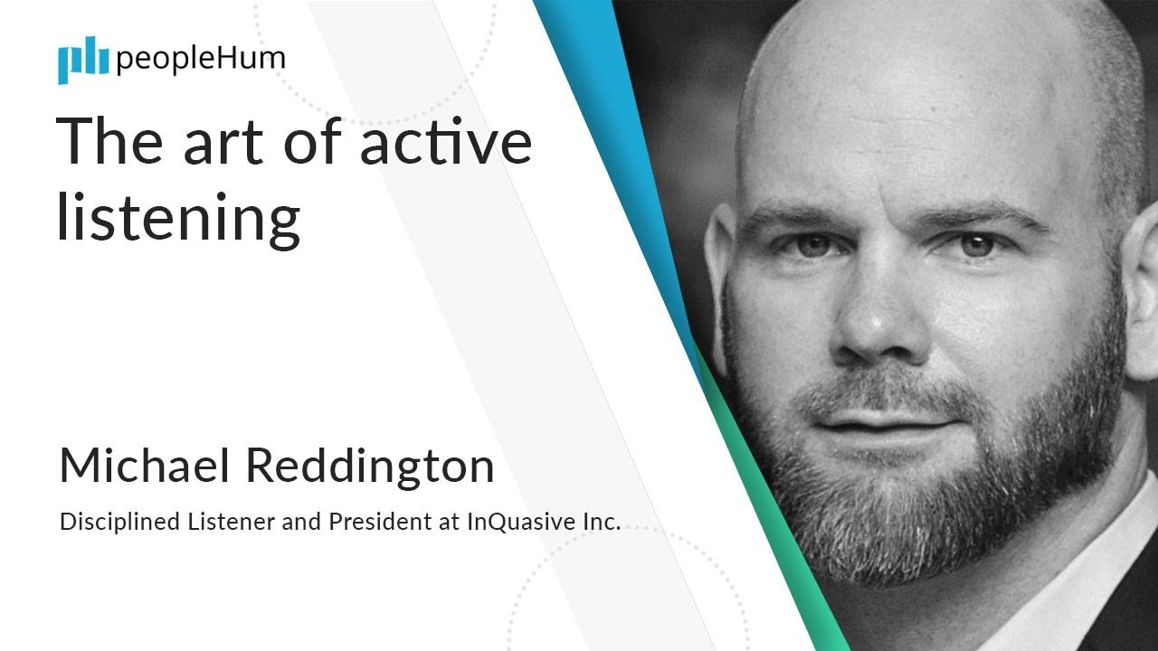The art of active listening |Michael Reddington | peopleHum