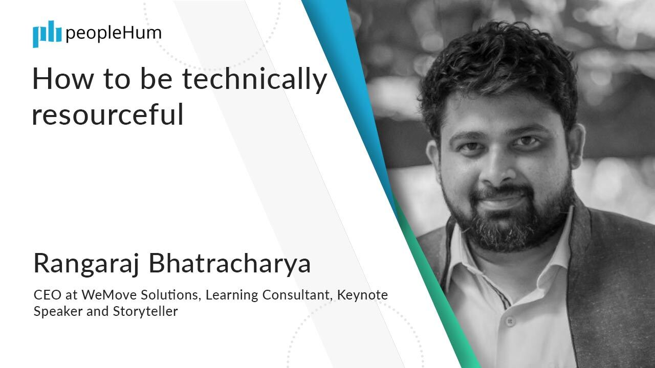 How to be technically resourceful | Rangaraj Bhatracharya | peopleHum