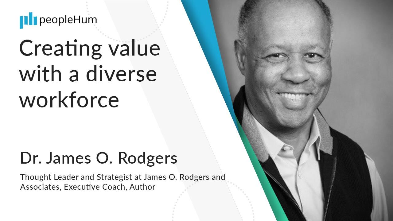 Creating value with a diverse workforce | Dr. James O. Rodgers | peopleHum