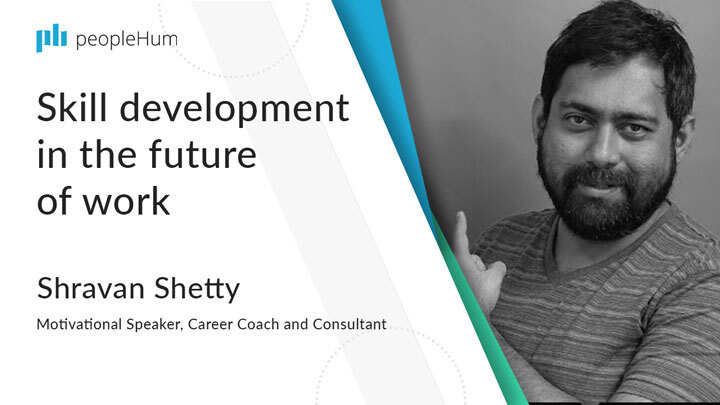 Skill development in the future of work | Shravan Shetty | peopleHum