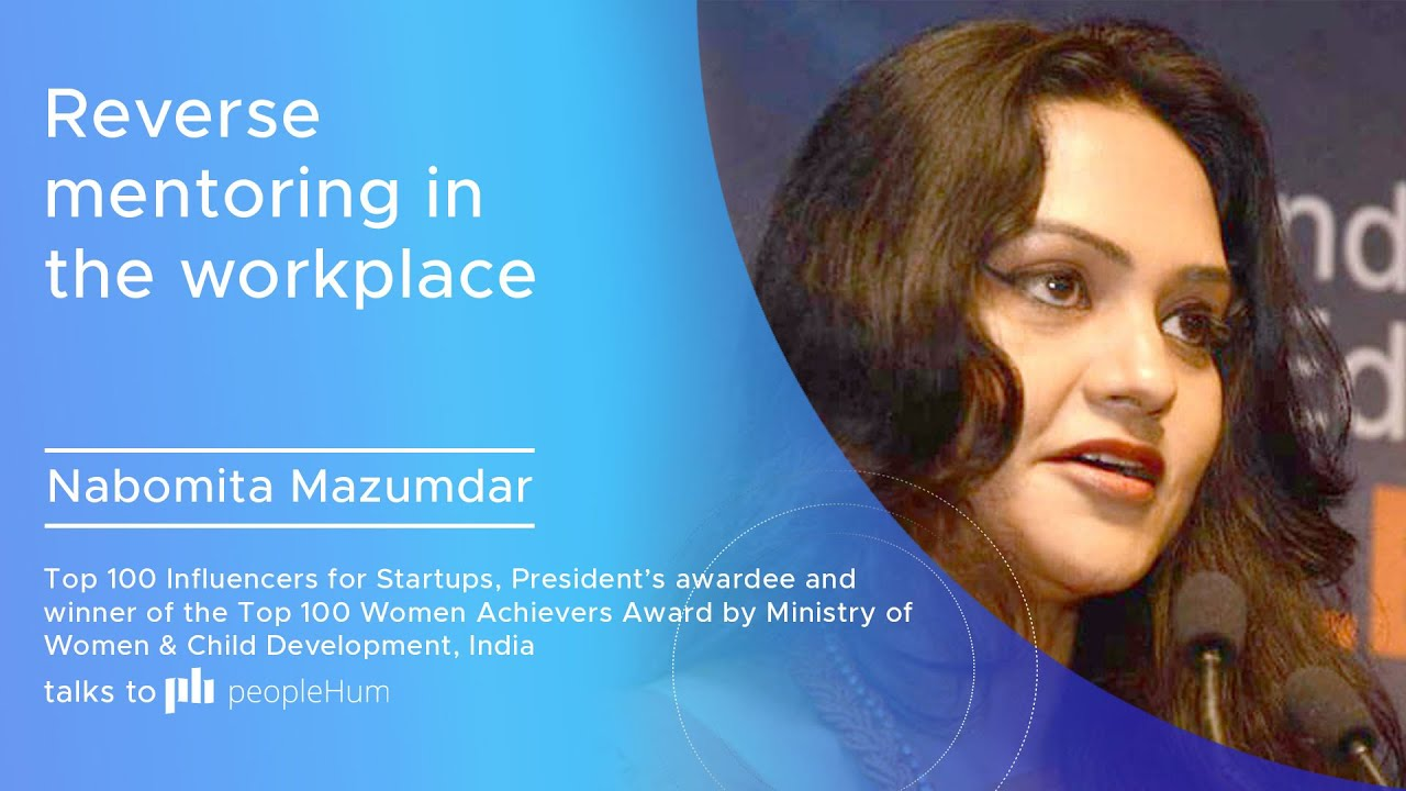 Reverse mentoring in the workplace | Nabomita Mazumdar | peopleHum