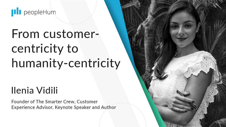 From customer-centricity to humanity-centricity | Ilenia Vidili | peopleHum