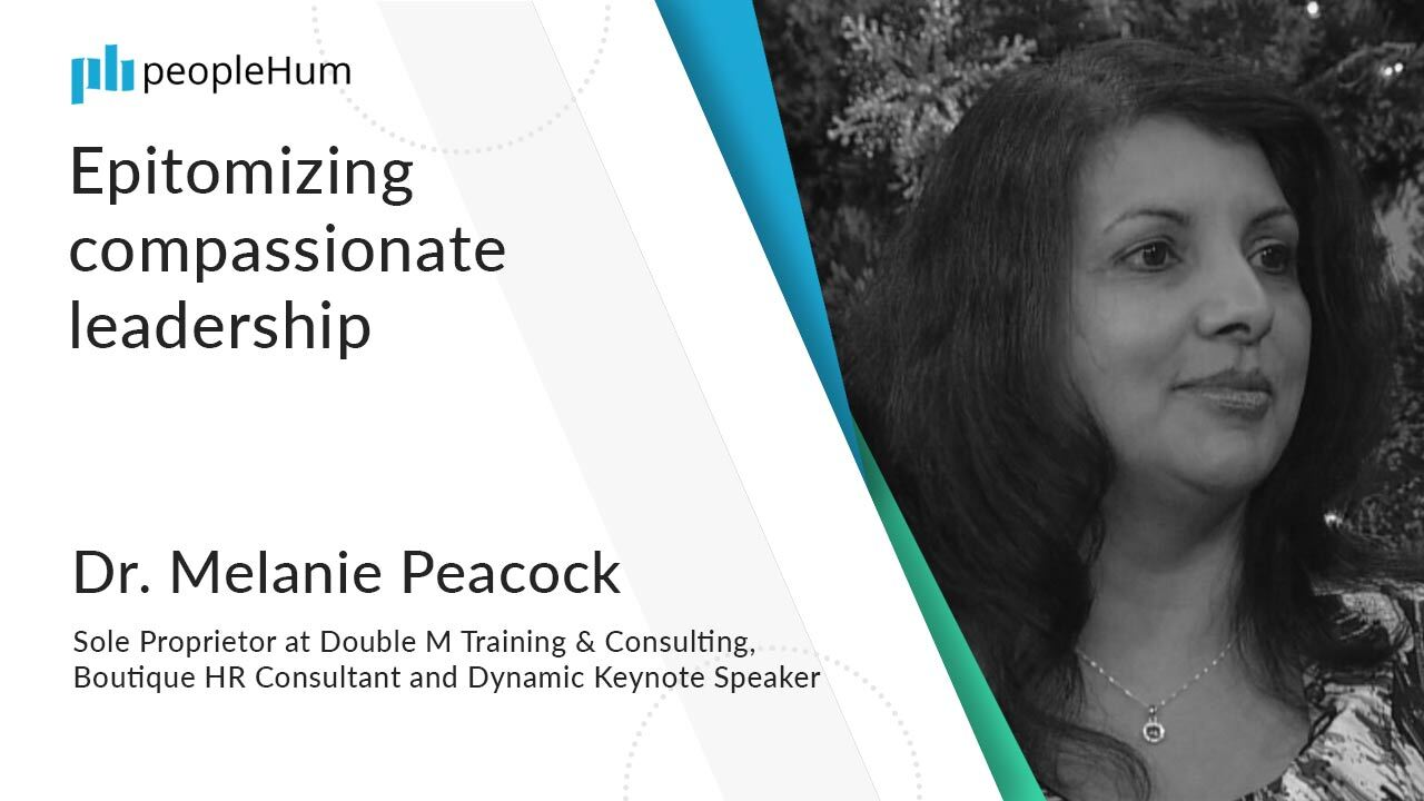 Epitomizing compassionate leadership ft. Dr. Melanie Peacock peopleHum