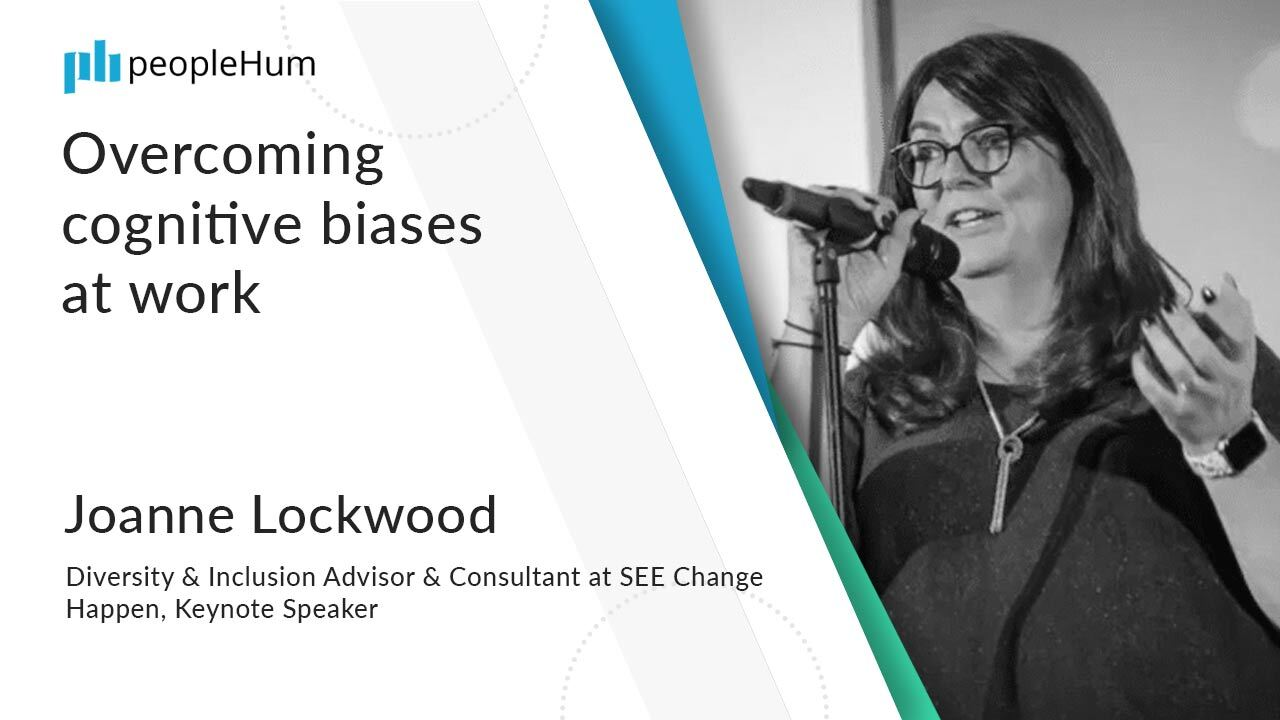 Overcoming cognitive biases at work ft. Joanne Lockwood peoplehum