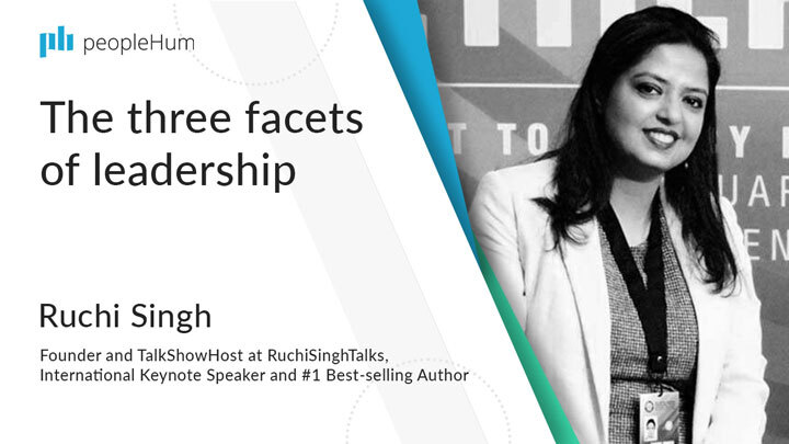 The three facets of leadership ft. Ruchi Singh peopleHum
