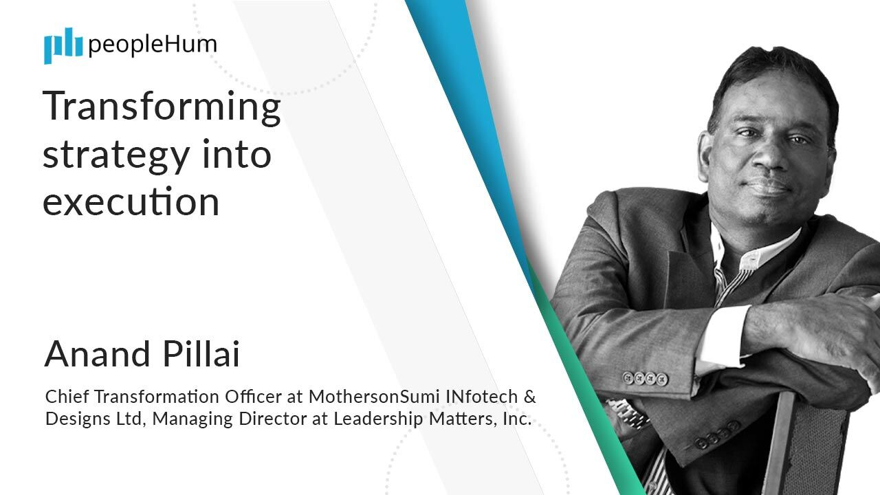 Transforming strategy into execution ft. Anand Pillai peopleHum
