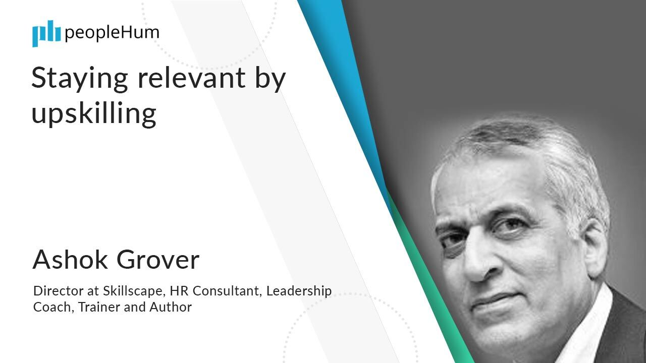 Staying relevant by upskilling ft. Ashok Grover peopleHum