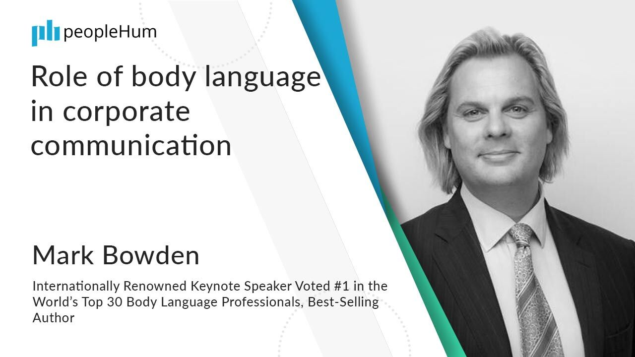 Role of body language in corporate communication ft. Mark Bowden peoplehum