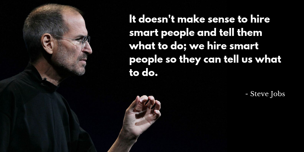 Hire Smart People and Let Them Tell You What To Do — Just Like Steve Jobs  Did | Hacker Noon