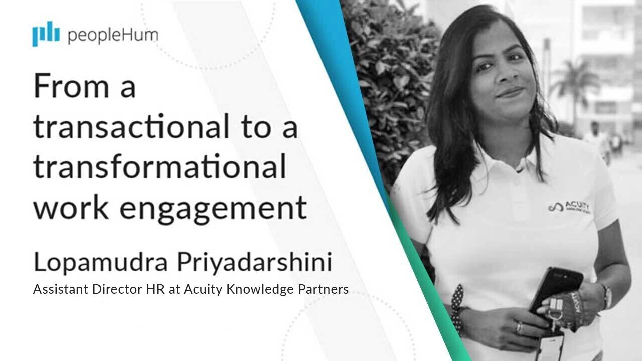 From a transactional to a transformational work engagement ft. Lopamudra Priyadarshini peoplehum