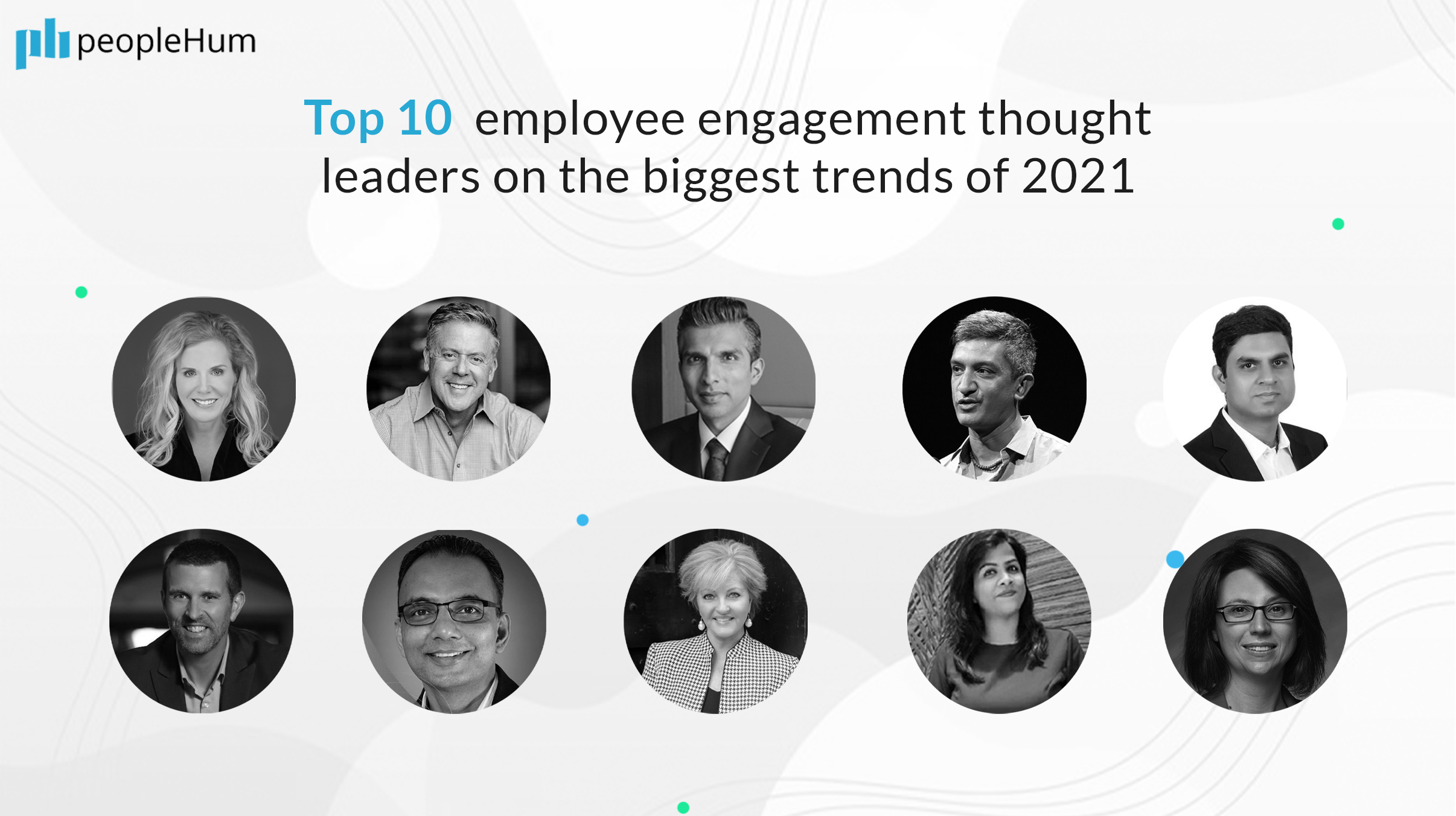 Top 10 employee engagement thought leaders on the biggest trends of 2021