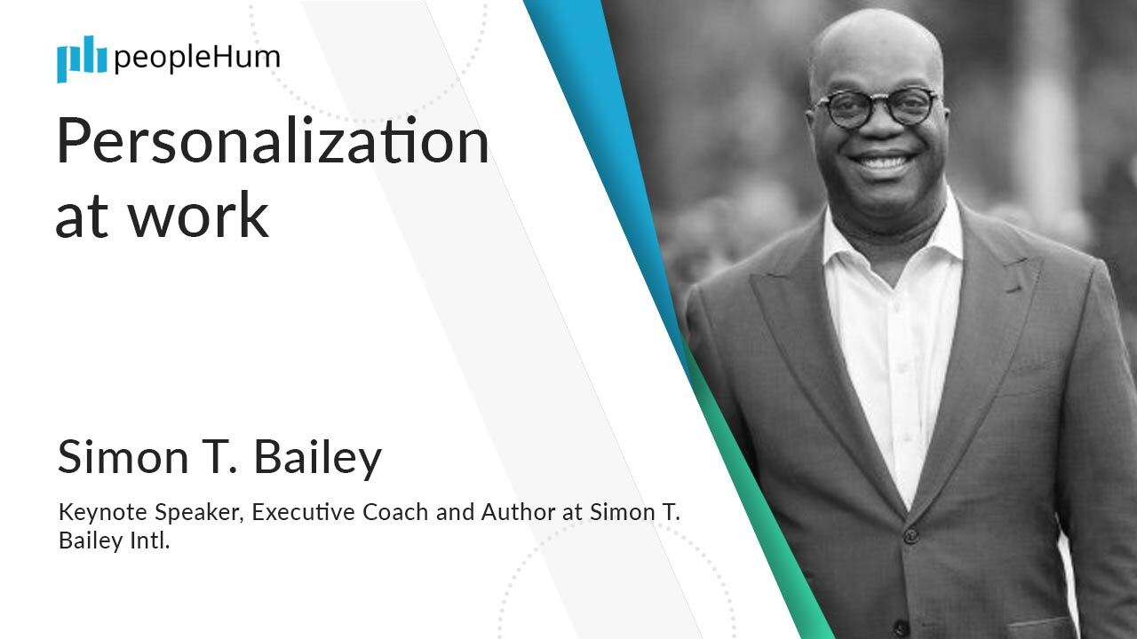Personalization at work ft. Simon T. Bailey peopleHum