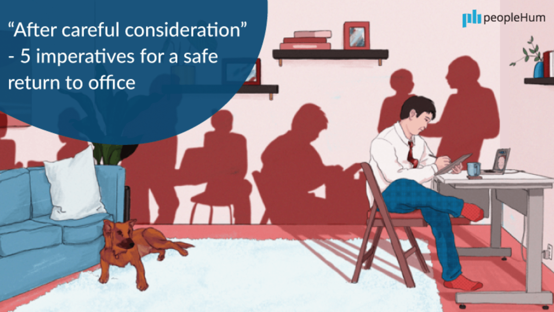 """""""After careful consideration"""" - 5 imperatives for a safe return to office"""